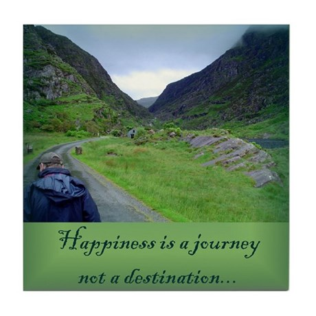 HAPPINESS IS A JOURNEY... Tile Coaster