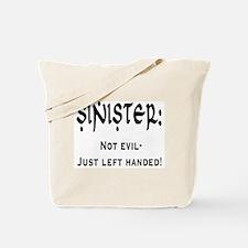 Sinister: Not evil-Just left handed Tote Bag