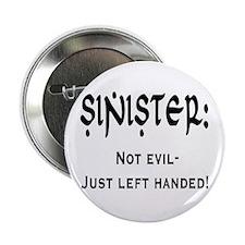 Sinister: Not evil-Just left handed Button