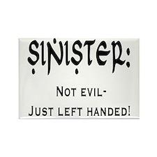 Sinister: Not evil-Just left handed Rectangle Magn