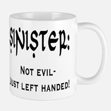Sinister: Not evil-Just left handed Mug