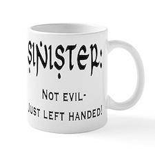 Sinister: Not evil-Just left handed Mug