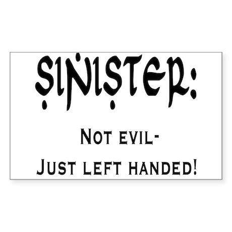 Sinister: Not evil-Just left handed Sticker (Recta