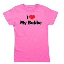 I Love My Bubbe Girl's Tee