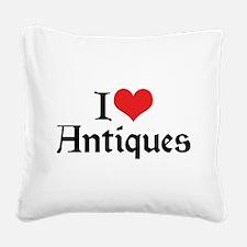 I Love Antiques 2 Square Canvas Pillow