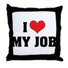 I Love My Job Throw Pillow