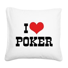 I Love Poker 3 Square Canvas Pillow
