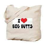 I Love Big Butts Tote Bag