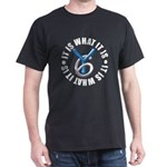 Young Six It Is What It IsDark T-Shirt