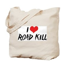 I Love Road Kill Tote Bag