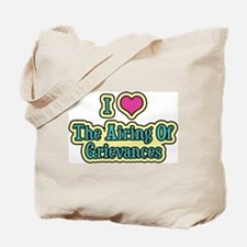 Cool Airing of the grievances Tote Bag
