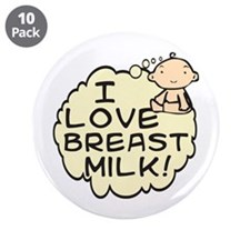 "I Love Breast Milk (button) 3.5"" Button (10 pack)"