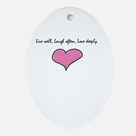 Live Well, Laugh Often, Love Deeply Ornament