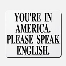 You're in America... (mousepad)