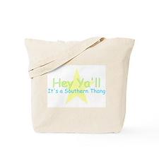 Hey Ya'll -southern thang Tote Bag