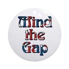 Mind The Gap Ornament (Round)