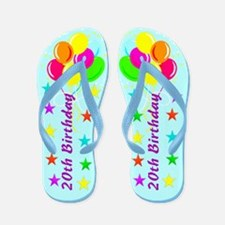 AWESOME 20TH Flip Flops
