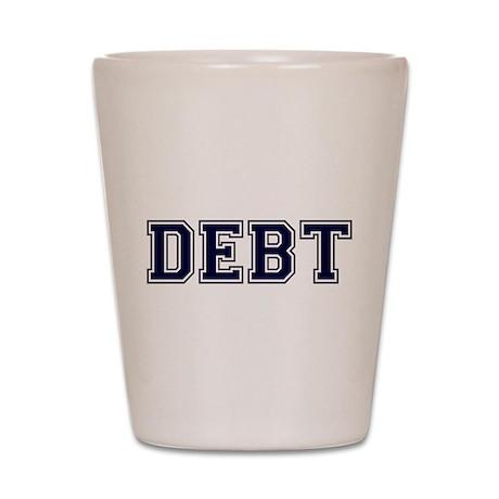 Debt Shot Glass