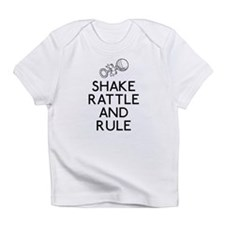 Shake Rattle And Rule Infant T-Shirt