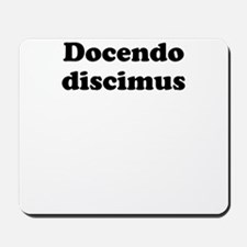Docendo discimus Mousepad