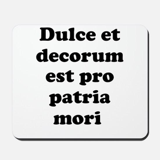 Dulce et decorum est pro patria mori Mousepad