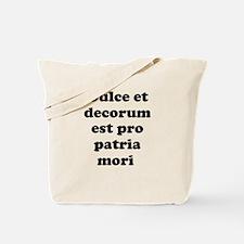 Dulce et decorum est pro patria mori Tote Bag
