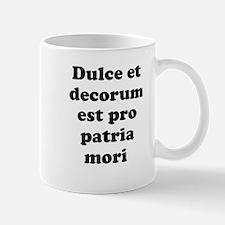 Dulce et decorum est pro patria mori Mugs