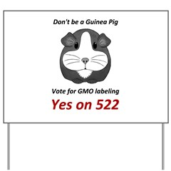 Yes on 522 Vote for GMO labeling Yard Sign