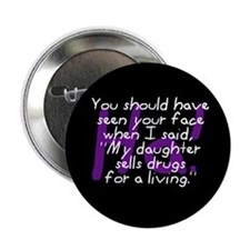 Daughter Sells Drugs Button