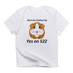 Yes on 522 GMO Labeling Infant T-Shirt