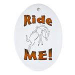 Ride Me Oval Ornament