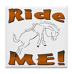 Ride Me Tile Coaster