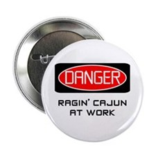 Ragin Cajun at Work Button