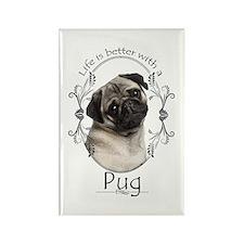Lifes Better Pug Magnets