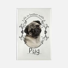 Lifes Better Pug Magnets