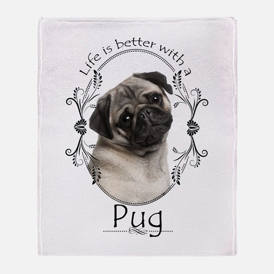 Lifes Better Pug Throw Blanket