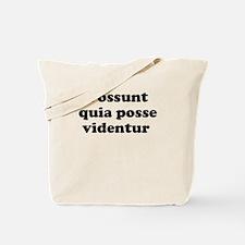 Possunt quia posse videntur Tote Bag