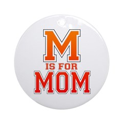 M is for Mom Ornament (Round)