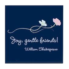 Joy, Gentle Friends! Tile Coaster
