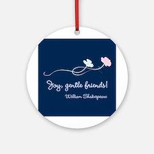 Joy, Gentle Friends! Ornament (Round)
