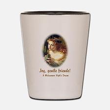 Joy, Gentle Friends! Shot Glass