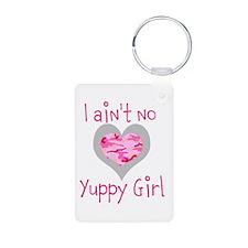 I Ain't No Yuppy Girl Keychains