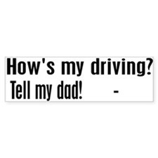 Tell My Dad! Bumper Bumper Sticker