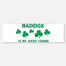 Maddox is my lucky charm Bumper Bumper Bumper Sticker