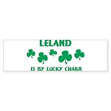 Leland is my lucky charm Bumper Bumper Sticker