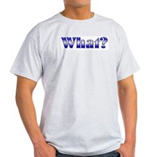WHAT? Ash Grey T-Shirt (blue)
