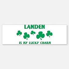 Landen is my lucky charm Bumper Bumper Bumper Sticker