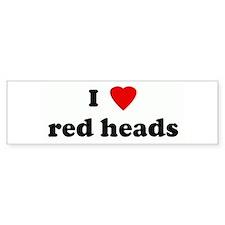 I Love red heads Bumper Bumper Sticker
