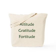 Attitude, Gratitude, Fortitude Tote Bag