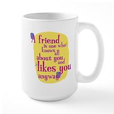 Fun Mug: A friend is one who knows Mugs